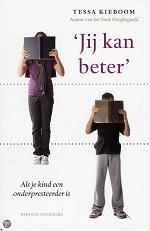 Boek 'Jij kan beter: als je kind een onderpresteerder is; geschreven door Tessa Kieboom